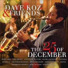 Dave Koz & friends the 25th of December cover image