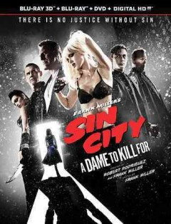 Sin City. A dame to kill for [3D Blu-ray + Blu-ray + DVD combo] cover image