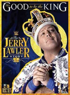 It's good to be the king the Jerry Lawler story cover image