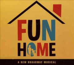 Fun home a new Broadway musical cover image
