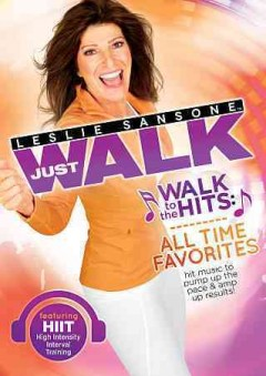 Leslie Sansone Just walk. Walk to the hits, all time favorites cover image