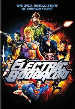 Electric boogaloo the wild, untold story of Cannon Films cover image