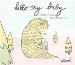 Hello my baby songs to bond you and your baby cover image