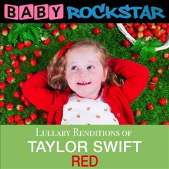 Lullaby Renditions of Taylor Swift. Red cover image