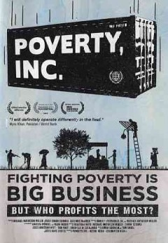 Poverty, Inc.  fighting poverty is big business but who profits the most? cover image