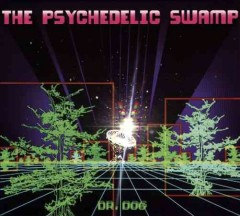 The psychedelic swamp cover image