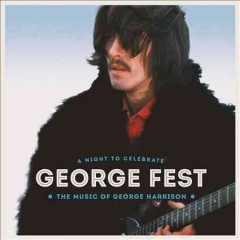 George Fest a night to celebrate the music of George Harrison cover image