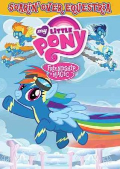 My little pony, friendship is magic. Soarin' over Equestria cover image