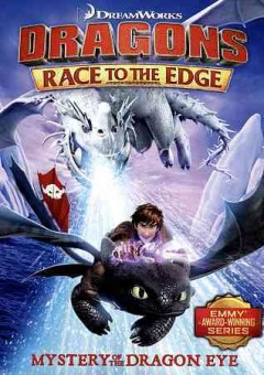 Dragons. Race to the edge, mystery of the dragon eye cover image