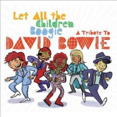 Let all the children boogie a tribute to David Bowie cover image
