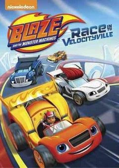 Blaze and the monster machines. Race in to Velocityville cover image