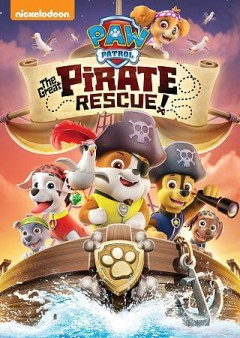 Paw patrol. The great pirate rescue! cover image