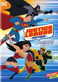 Justice league action. Season 1, part 2, Battles from beyond! cover image