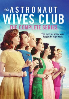 The astronaut wives club the complete series cover image