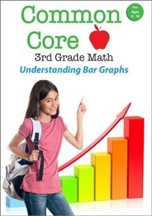 Common core 3rd grade math. Understanding bar graphs cover image