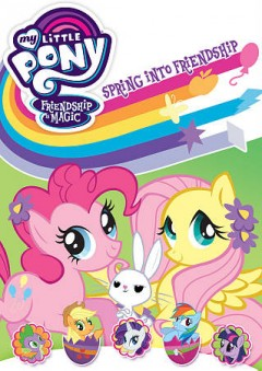 My little pony friendship is magic. Spring into friendship cover image