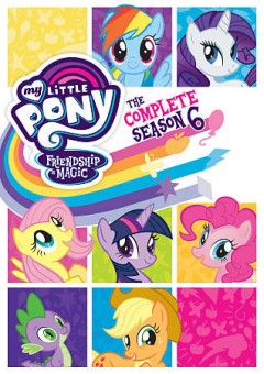 My little pony, friendship is magic. Season six cover image