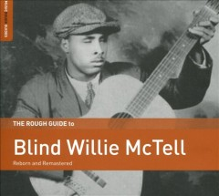 The Rough guide to blind Willie McTell reborn and remastered cover image