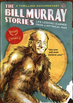 The Bill Murray stories life lessons learned from a mythical man cover image