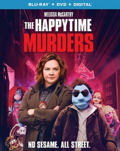 The Happytime murders [Blu-ray + DVD combo] cover image