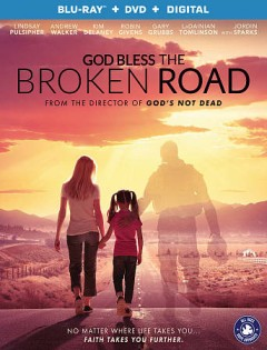God bless the broken road [Blu-ray + DVD combo] cover image
