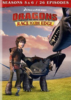 Dragons. Race to the edge. Seasons 5 & 6 cover image