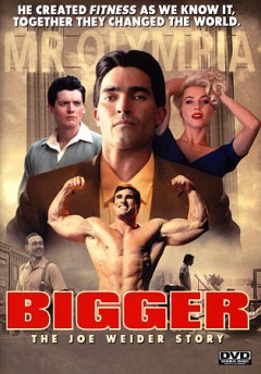 Bigger the Joe Weider story cover image