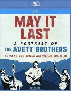 May it last a portrait of the Avett Brothers cover image