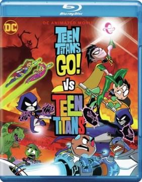 Teen Titans go! Vs Teen Titans [Blu-ray + DVD combo] cover image
