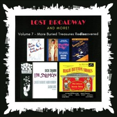 Lost Broadway and more. Volume 7, More buried treasures rediscovered cover image