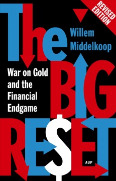 The big reset : war on gold and the financial endgame cover image