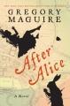 After Alice : a novel