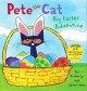 Pete the cat : big Easter adventure