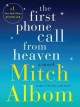 The first phone call from heaven : a novel