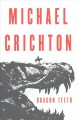 Dragon teeth : a novel