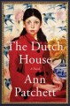Adult book club kit:: The Dutch house : a novel