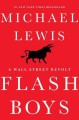 Flash boys : a Wall Street revolt