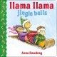 Llama llama jingle bells [board book]