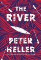 The river : a novel