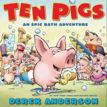 Ten pigs : an epic bath adventure