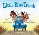 Little blue truck [board book]