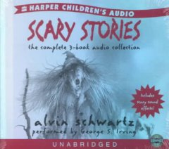 Scary stories the complete 3-book audio collection