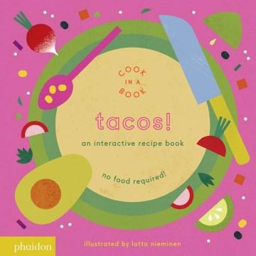 Tacos! [board book] : an interactive recipe book