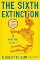 The sixth extinction : an unnatural history