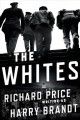 The Whites : a novel
