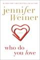 Who do you love : a novel
