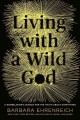 Living with a wild God  : a memoir