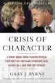 Crisis of character : a White House Secret Service officer discloses his firsthand experience with Hillary, Bill, and how they operate
