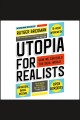Utopia for realists : how we can build the ideal world