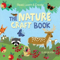 Read, learn & create. The nature craft book